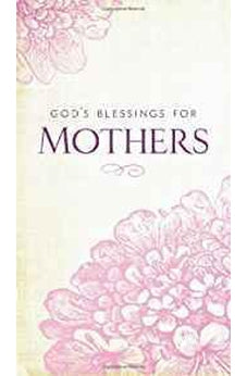 God's Blessings for Mothers 9781400321841