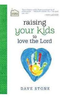 Raising Your Kids to Love the Lord (Faithful Families) 9781400322541