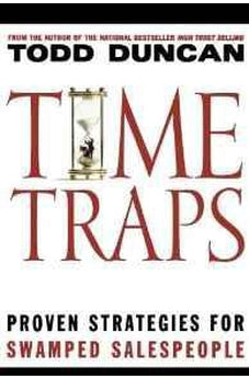 Time Traps: Proven Strategies for Swamped Salespeople 9781401605254