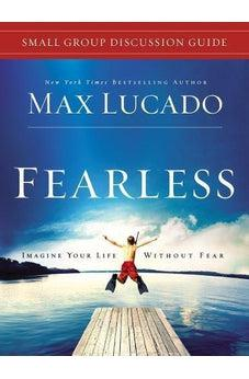 Fearless Small Group Discussion Guide 9781401675424