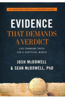 Evidence That Demands a Verdict: Life-Changing Truth for a Skeptical World 9781401676704