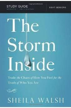 The Storm Inside Study Guide: Trade the Chaos of How You Feel for the Truth of Who You Are 9781401677633