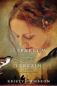 A Sparrow in Terezin (A Hidden Masterpiece Novel) 9781401690618
