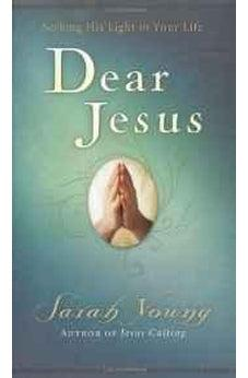 Dear Jesus: Seeking His Light in Your Life 9781404104952