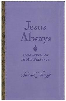 Jesus Always - Embracing Joy in His Presence 9781404107298