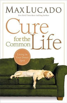 Cure for the Common Life 9781404107571