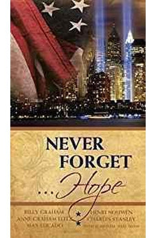 NEVER FORGET...HOPE Ministry Only: Discovering Hope In The Aftermath Of Tragedy (2011-07-12) 9781404183322