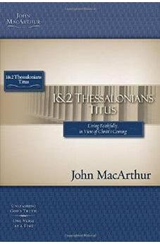 1 & 2 Thessalonians and Titus (MacArthur Bible Studies) 9781418509644