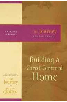 Building a Christ-Centered Home: The Journey Study Series 9781418517687