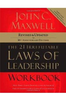 The 21 Irrefutable Laws of Leadership Workbook: Revised & Updated 9781418526153