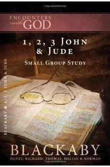 1, 2, 3 John and Jude: A Blackaby Bible Study Series (Encounters with God) 9781418526559