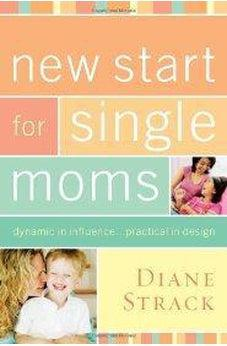 New Start for Single Moms Participant's Guide 9781418528010