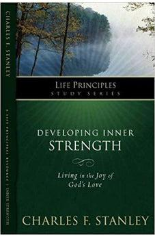 Developing Inner Strength (Life Principles Study Series) 9781418528157