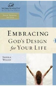 WOF: Embracing God's Design for Your Life - TP edition (Women of Faith Study Guide Series) 9781418532253