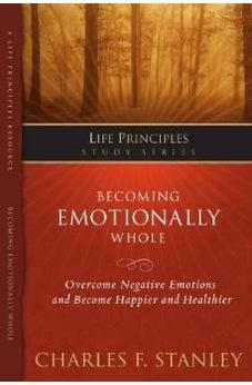 Becoming Emotionally Whole (Life Principles Study Series) 9781418533328