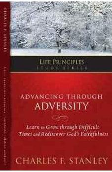 Advancing Through Adversity (Life Principles Study Series) 9781418533335