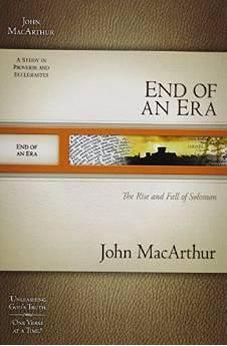 End of an Era: The Rise and Fall of Solomon (MacArthur Old Testament Study Guides) 9781418534066