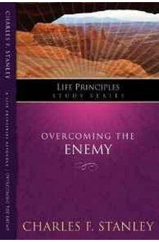 Overcoming the Enemy (Life Principles Study Series) 9781418541163
