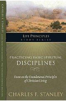 Practicing Basic Spiritual Disciplines (Life Principles Study Series) 9781418541170