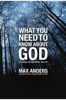 What You Need to Know About God: 12 Lessons That Can Change Your Life 9781418546038