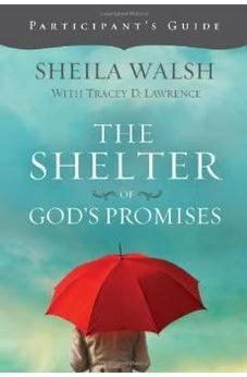 The Shelter of God's Promises Participant's Guide 9781418546069