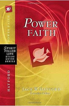 Power Faith: Balancing Faith in Words and Works (Spirit-Filled Life Study Guide Series) 9781418548582
