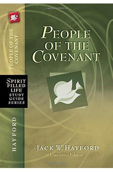 People of the Covenant: God's New Covenant for Today (Spirit-Filled Life Study Guide Series) 9781418548605