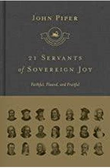 21 Servants of Sovereign Joy (Complete Set): Faithful, Flawed, and Fruitful (The Swans Are Not Silent) 9781433562525