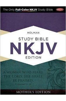 Holman Study Bible: NKJV Edition, Turquoise LeatherTouch Mother's Edition 9781433614354