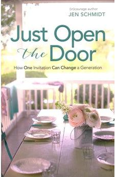 Just Open the Door: How One Invitation Can Change a Generation 9781433643071