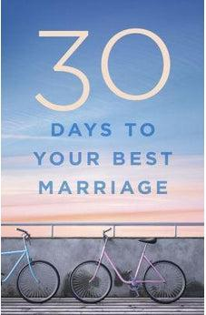 30 Days to Your Best Marriage 9781433645716