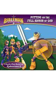 Putting on the Full Armor of God: A Battle Plan Based on Ephesians 6 (Bibleman) 9781433645778