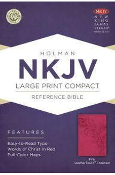 NKJV Large Print Compact Reference Bible, Pink LeatherTouch, Indexed 9781433646508