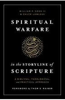 Spiritual Warfare in the Storyline of Scripture: A Biblical, Theological, and Practical Approach 9781433648304