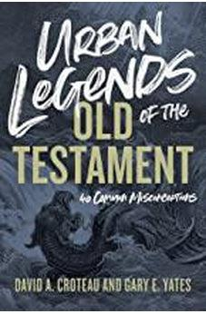 Urban Legends of the Old Testament: 40 Common Misconceptions 9781433648328