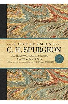 2: The Lost Sermons of C. H. Spurgeon Volume II Collector's Edition: His Earliest Outlines and Sermons Between 1851 and 1854 9781433649905