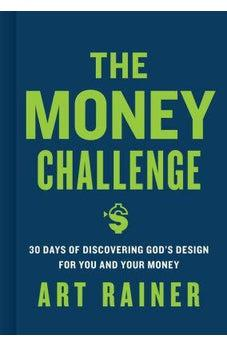 The Money Challenge: 30 Days of Discovering God's Design For You and Your Money 9781433650307
