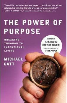 The Power of Purpose: Breaking Through to Intentional Living 9781433650437