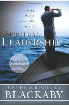 Spiritual Leadership: Moving People on to God's Agenda, Revised and Expanded 9781433669187