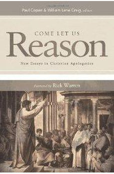Come Let Us Reason: New Essays in Christian Apologetics 9781433672200