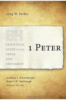 1 Peter (Exegetical Guide to the Greek New Testament) 9781433676024