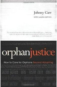 Orphan Justice: How to Care for Orphans Beyond Adopting 9781433677984