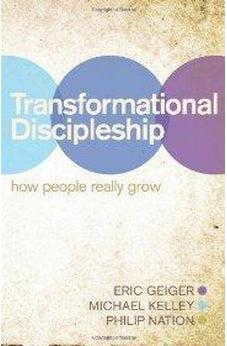 Transformational Discipleship: How People Really Grow 9781433678547