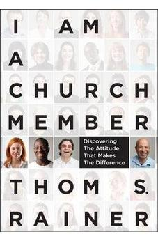 I Am a Church Member: Discovering the Attitude that Makes the Difference 9781433679735