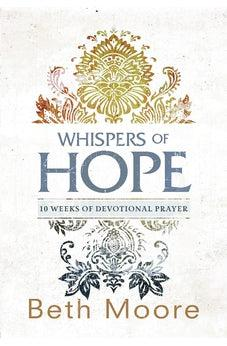 Whispers of Hope: 10 Weeks of Devotional Prayer 9781433681097