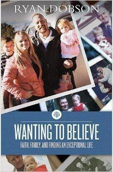 Wanting to Believe: Faith, Family, and Finding an Exceptional Life 9781433682520