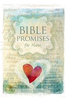 Bible Promises for Mom 9781433682568