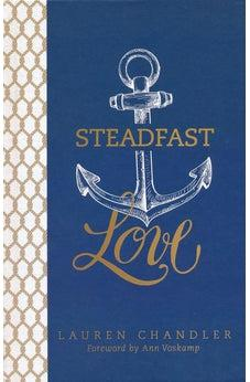 Steadfast Love: The Response of God to the Cries of Our Heart 9781433683787