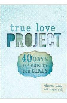 40 Days of Purity for Girls (True Love Project) 9781433684340