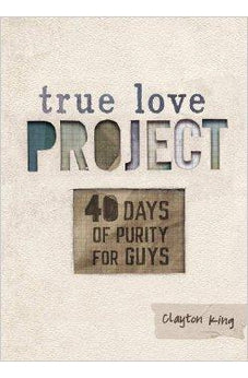 40 Days of Purity for Guys (True Love Project) 9781433684357